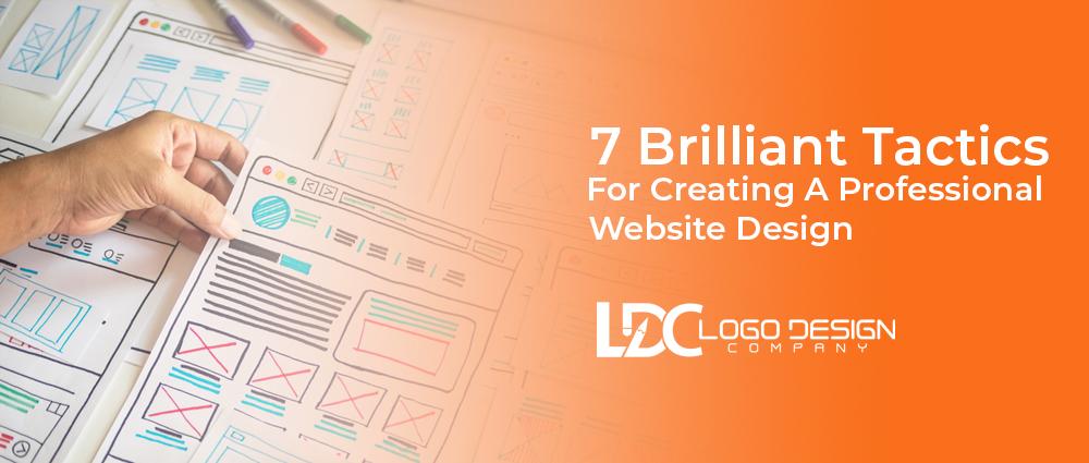 7 Brilliant Tactics For Creating A Professional Website Design