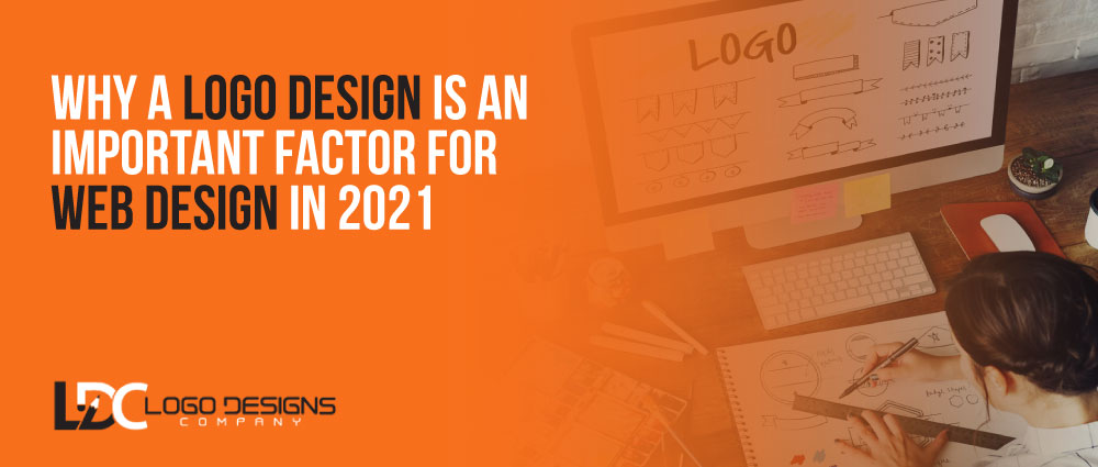 Why A Logo Design Is An Important Factor For Web Design In 2021