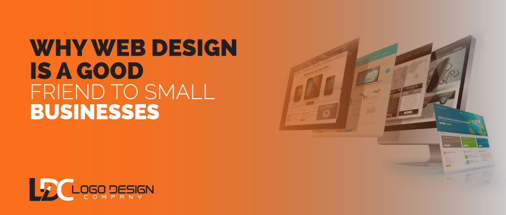 Why Web Design Is A Good Friend To Small Businesses