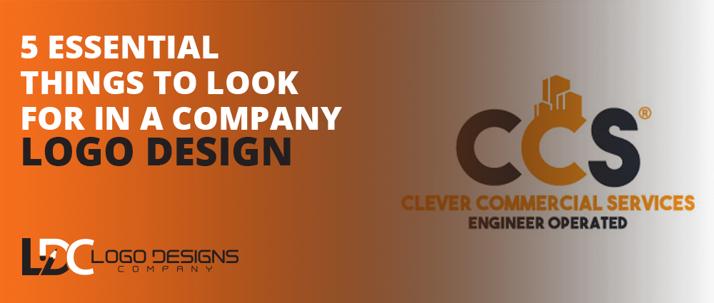 5 Essential Things To Look For In A Logo Design Company