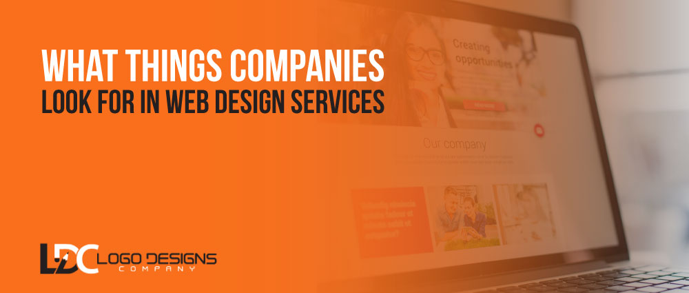 What Things Companies Look For In Web Design Services